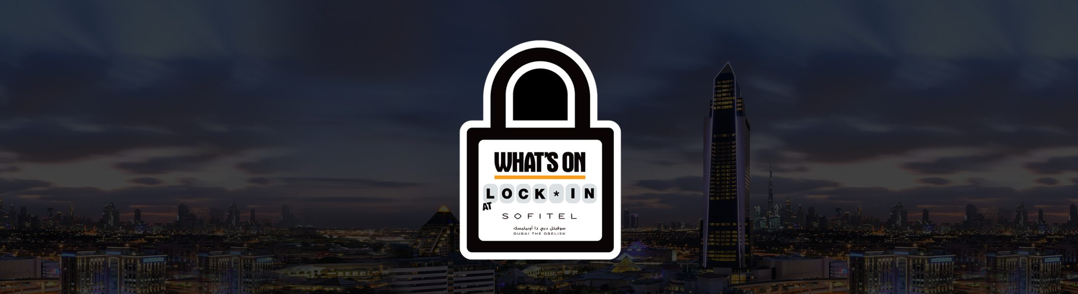 whats-on-lock-in-at-sofitel-dubai-the-obelisk