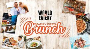 Family Fiesta Brunch-The World Eatery