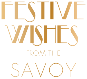 Festive Wishes from The Savoy